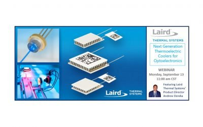 Laird Thermal Systems hosts Webinar:  Next Generation Thermoelectric Coolers for Optoelectronics